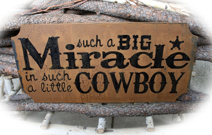 Kids Room/Nursery Sign -Such A Big MIRACLE In Such a Little Cowboy. $36.00, via Etsy.