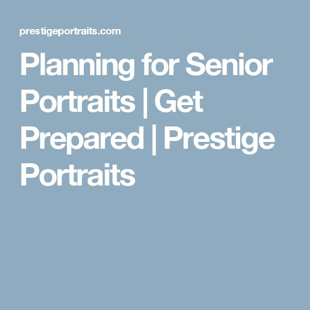 Planning for Senior Portraits | Get Prepared | Prestige Portraits