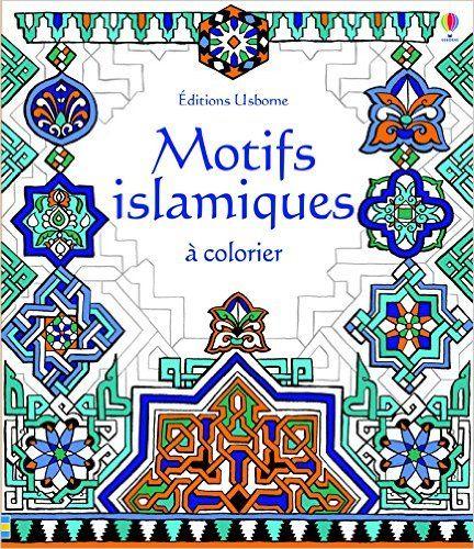 Amazon.fr - Motifs islamiques à colorier - Struan Reid, Emily Beevers, David Thelwell, Veronique Duran - Livres