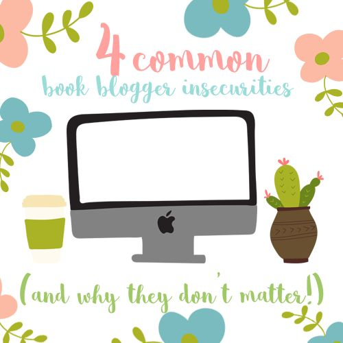 Discussion: 4 Common Book Blogger Insecurities (And Why They Don't Matter!) - Today, I discuss things I used to, and still do, worry about as a book blogger. I'm my own harshest critic and I have so many insecurities about my style of blogging. I also discuss how I got over them. I would love to hear your own thoughts and experiences!