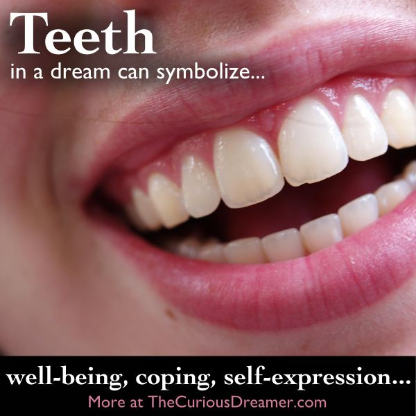Teeth are one of the most common dream symbols... More at TheCuriousDreamer. #DreamMeaning #DreamSymbol