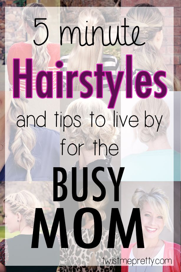 5-Minute Hairstyles and Tips to Live by for the Busy Mom.. or anybody who doesn't like to mess with their hair every morning. Love this!