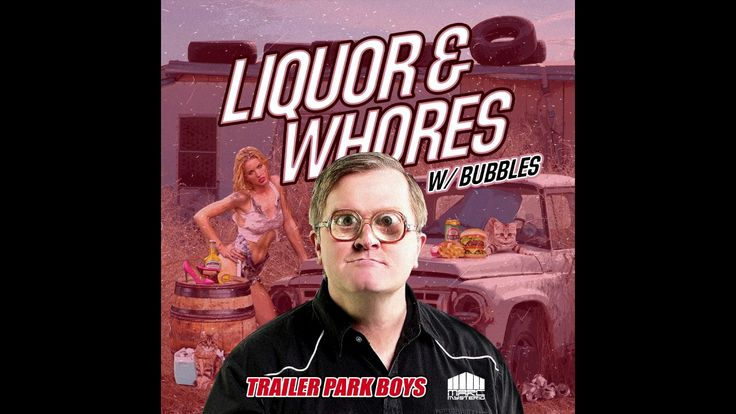Trailer Park Boys & Marc Mysterio feat. Bubbles - Liquor & Whores (Clean...