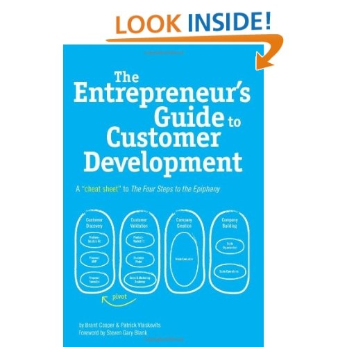 Amazon.com: The Entrepreneur's Guide to Customer Development: A cheat sheet to The Four Steps to the Epiphany (9780982743607): Brant Cooper, Patrick Vlaskovits: Books