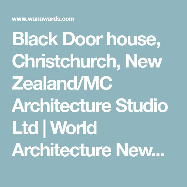 Black Door house, Christchurch, New Zealand/MC Architecture Studio Ltd | World Architecture News Awards