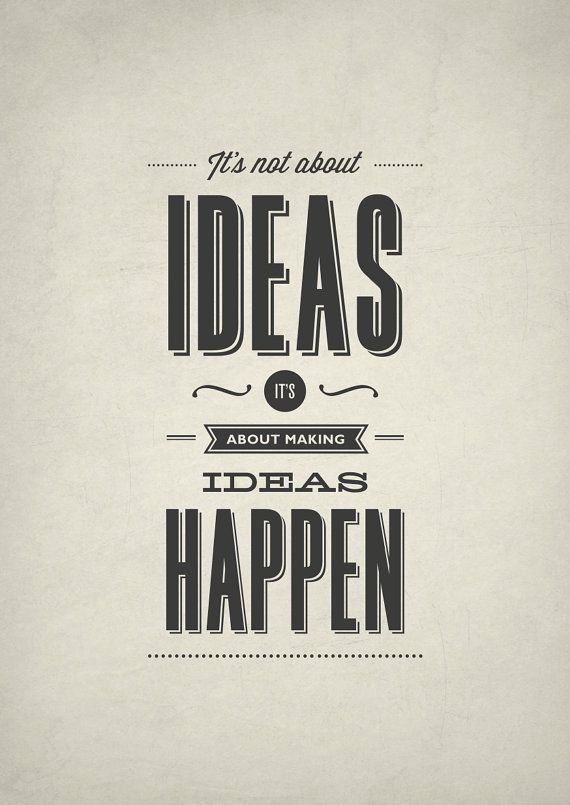 """""""It's not about ideas, it's about making ideas happen."""" #type #typography #design"""