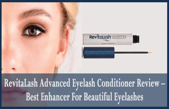 RevitaLash Advanced Eyelash Conditioner Review –Best Enhancer For Beautiful Eyelashes  If you want to get longer and thicker eyelashes then try RevitaLash Advanced Eyelash Conditioner. Read the complete review of this best eyelash enhancer at: http://www.eyelidslift.com/blog/revitalash-eyelash-enhancer-complete-review