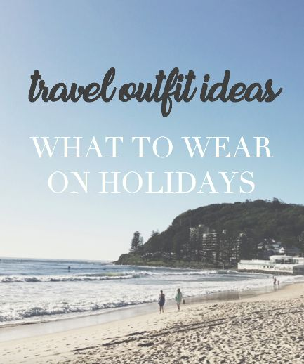 Travel outfit ideas: what to wear on holidays. WORDS BY EMILY KATE #mykonos #fashion #outfit #outfitideas #style #coast #beach #travel #traveloutfits #holidays
