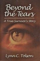 The #memoir #book Beyond the Tears: A True Survivor's Story, an ebook by Lynn C. Tolson, is available at #Smashwords for your e-reader convenience.