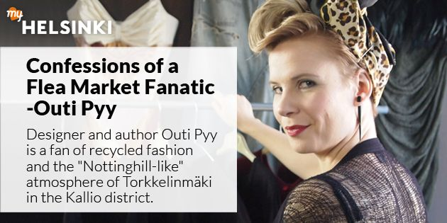 Confessions of a Flea Market Fanatic - Outi Pyy | Helsinki This Week