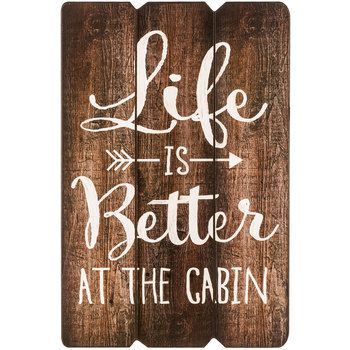 Life is Better at the Cabin MDF Wall Plaque                                                                                                                                                                                 More