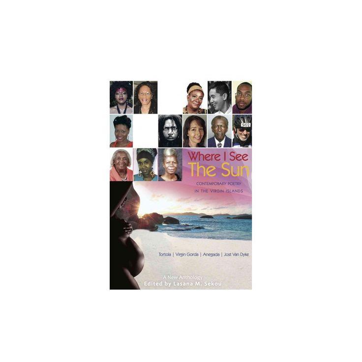 Where I See the Sun : Contemporary Poetry in the Virgin Islands - Tortola | Virgin Gorda | Anegada |