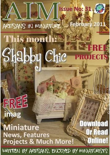 How to make miniature cakes, sweets, pastries, furniture, shabby chic box rooms, dolls, clothes,  and much, much more.  Loads of projects,,,Written by artisans....A must see for ALL miniature doll house enthusiasts...FREE IMAG