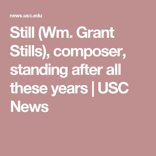 Still (Wm. Grant Stills), composer, standing after all these years | USC News