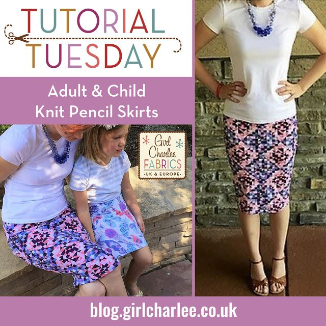 Girl Charlee Fabrics UK & Europe: Tutorial Tuesday: Adult & Child Knit Pencil Skirts