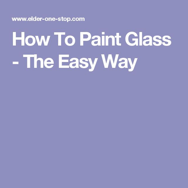 How To Paint Glass - The Easy Way
