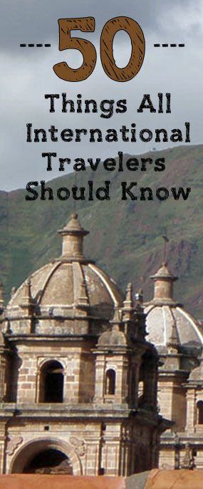 50 things every International traveler should know before going overseas | Savored Journeys