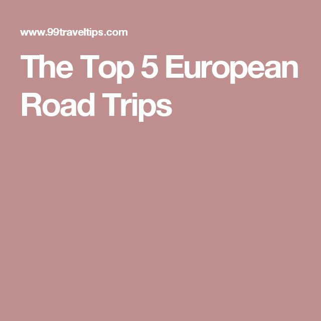 The Top 5 European Road Trips