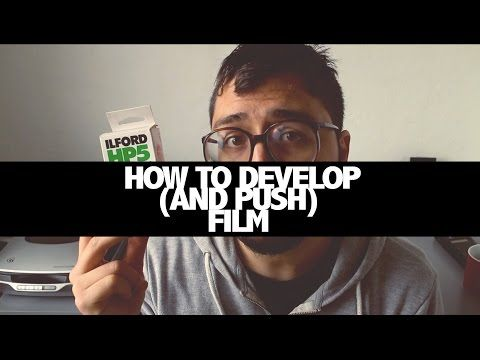 How to EASILY develop (and push) film - YouTube
