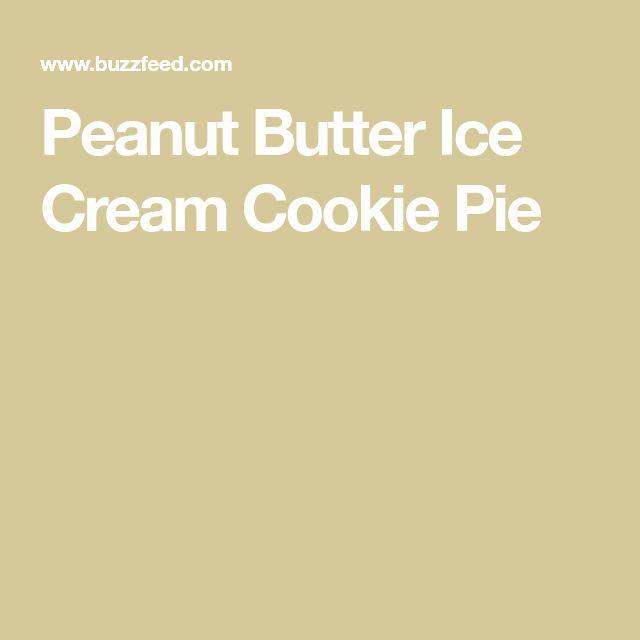 Peanut Butter Ice Cream Cookie Pie