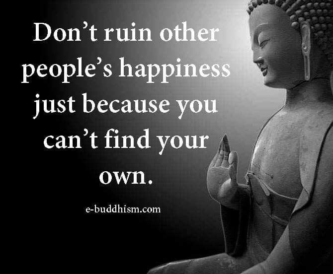 Don't ruin other people's happiness.....
