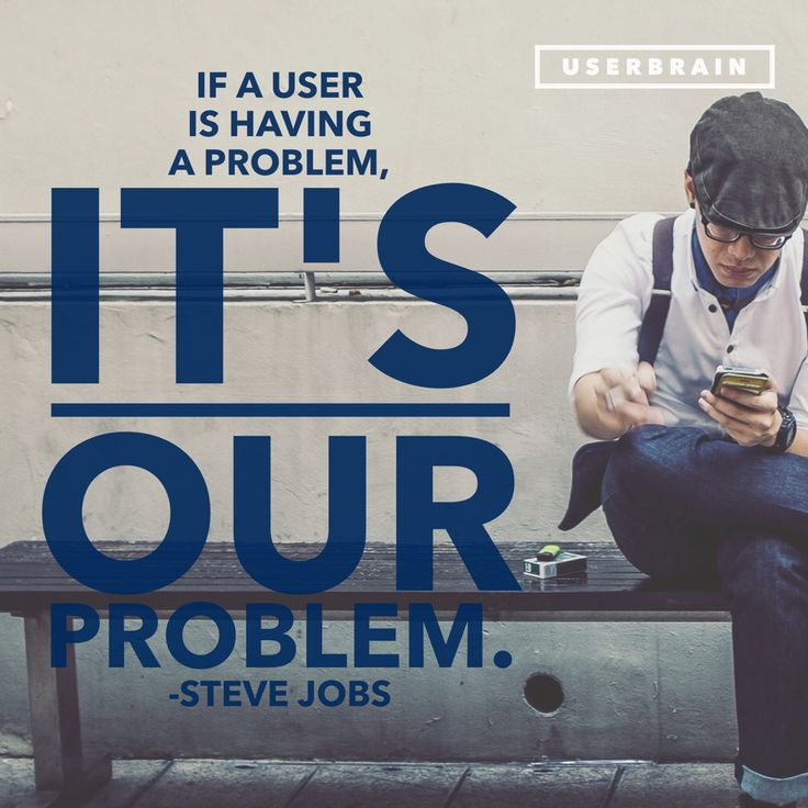 """""""If the user is having a problem, it's our problem""""  — Steve Jobs #Usability #Quote #UX #SteveJobs #Problem"""