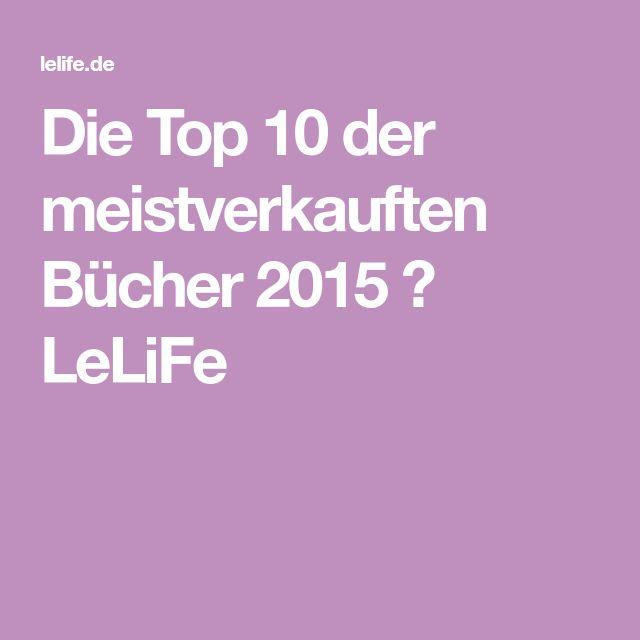 Die Top 10 der meistverkauften Bücher 2015 ⋆ LeLiFe