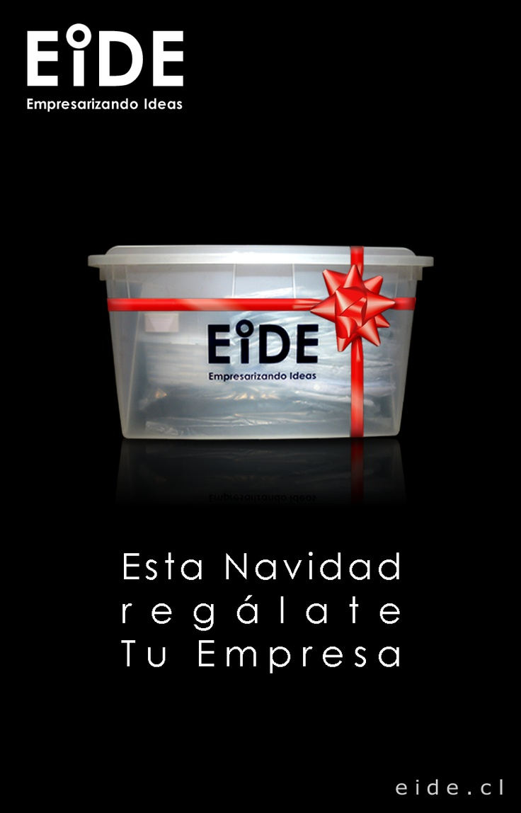 Esta Navidad cumple tu mayor sueño. Convierte Tu Idea en Tu Empresa.  http://www.eide.cl