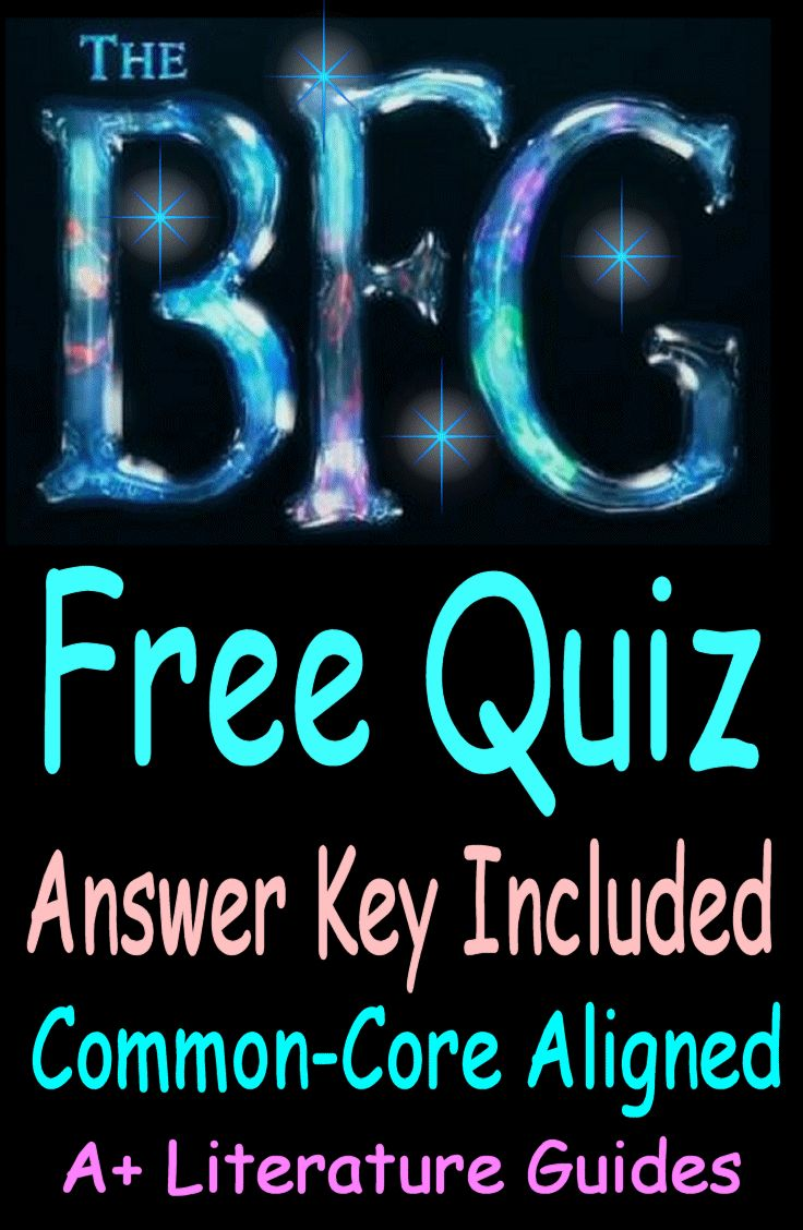 The BFG FREE QUIZ Common-Core Aligned with Answer Key.  Just print and go!