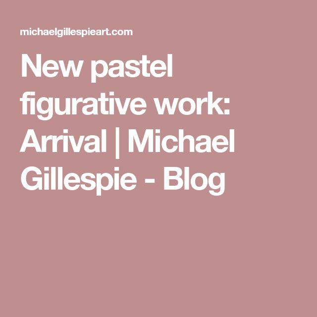New pastel figurative work: Arrival | Michael Gillespie - Blog