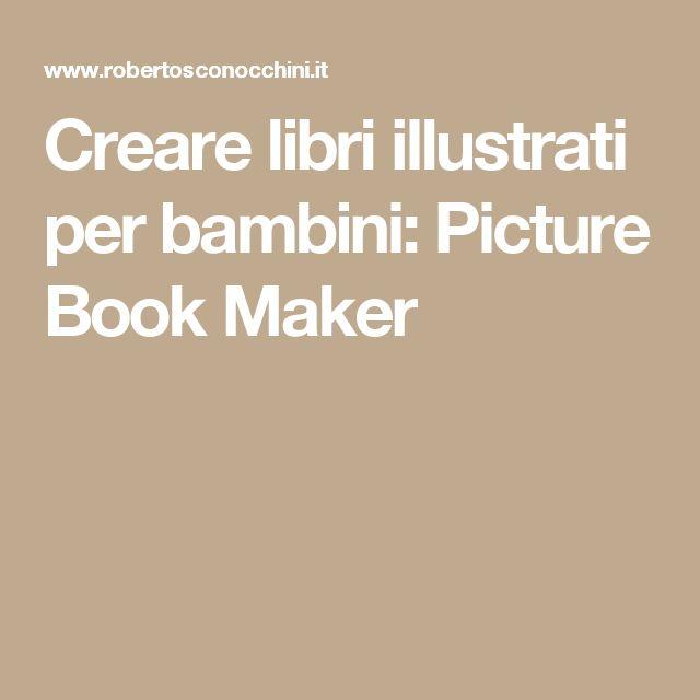 Creare libri illustrati per bambini: Picture Book Maker
