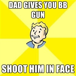 Fallout 3 - dAD GIVES YOU BB GUN sHOOT HIM IN FACE