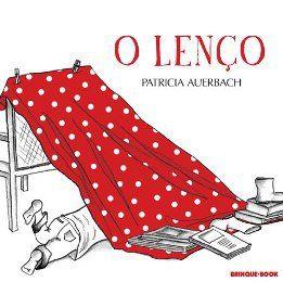 O lenço  http://ninguemcrescesozinho.com/2013/12/16/livros-que-inspiram-brincadeiras/