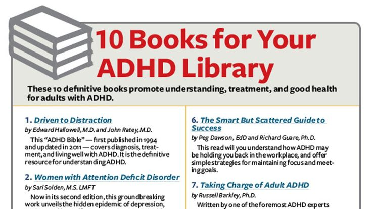 Following the diagnosis, your head is swimming. What causes ADHD? How has it manifested in your life? What can you do about it? Will you ever get organized? Start answering these questions and many more with these 10 comprehensive, recommended books.