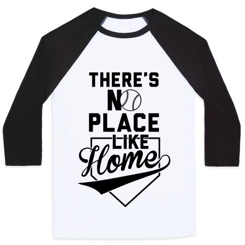 When you're about to go up to bat, just click your cleats together three times and repeat 'there's no place like home' three times! Perfect for fans and players of baseball, softball, and even kickball! This shirt is perfect for people who love sports, athletic feats, shortstops, college baseball, the MLB, pizza, snacks, alcohol, beer, cuddling, love, your girlfriend or boyfriend or spouse, tailgating, and home runs! Baseball is the best!