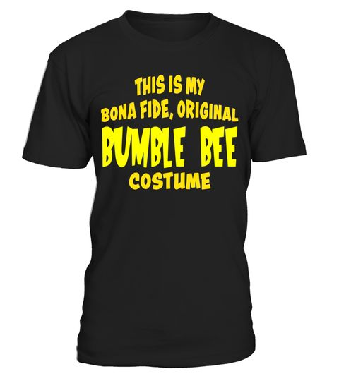 """# Bona Fide Original Bumble Bee Costume Halloween Joke T-shirt .  Special Offer, not available in shops      Comes in a variety of styles and colours      Buy yours now before it is too late!      Secured payment via Visa / Mastercard / Amex / PayPal      How to place an order            Choose the model from the drop-down menu      Click on """"Buy it now""""      Choose the size and the quantity      Add your delivery address and bank details      And that's it!      Tags: This is my Bona Fide…"""
