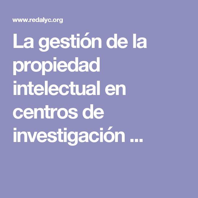 La gestión de la propiedad intelectual en centros de investigación ...