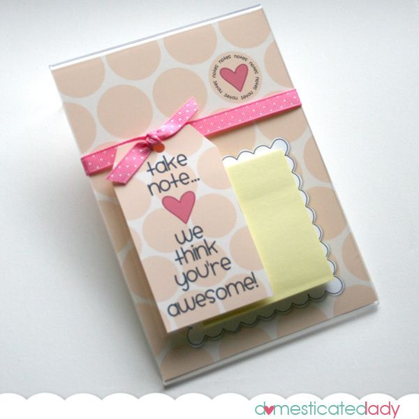 (teacher appreciation) note holder gift, free printable; ..use a acrylic frame, with a little molded ledge on it so that it will sit up a bit…which makes it perfect for a little desktop note holder. Stick the Post It pad onto the space been given..