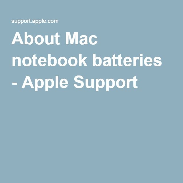 About Mac notebook batteries - Apple Support