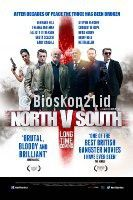 Download Film North v South (2015) Online Download Link Here >> http://bioskop21.id/film/north-v-south-2015