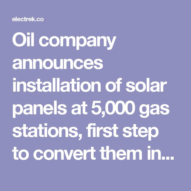 Oil company announces installation of solar panels at 5,000 gas stations, first step to convert them into EV charging stations? | Electrek