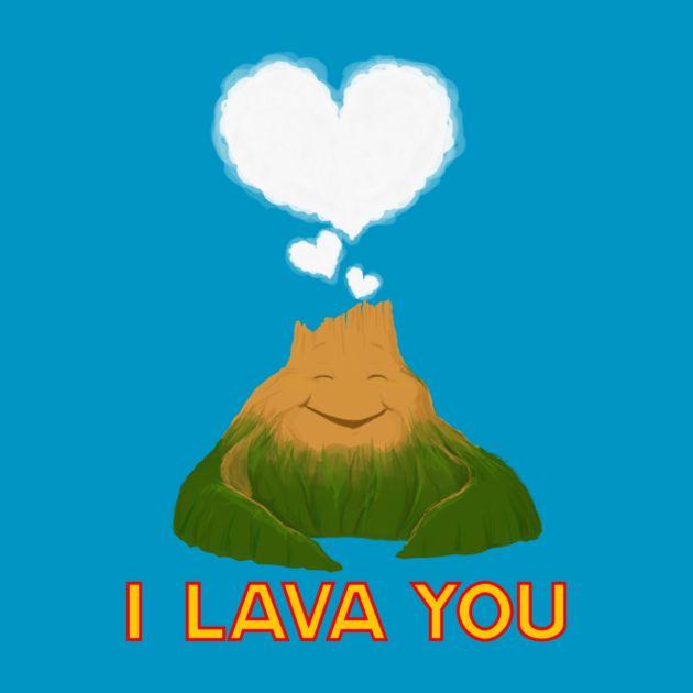 Awesome 'I+LAVA+YOU' design on TeePublic!