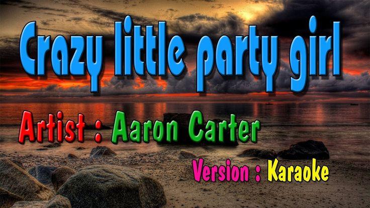 Crazy little party girl karaoke |  Aaron Carter