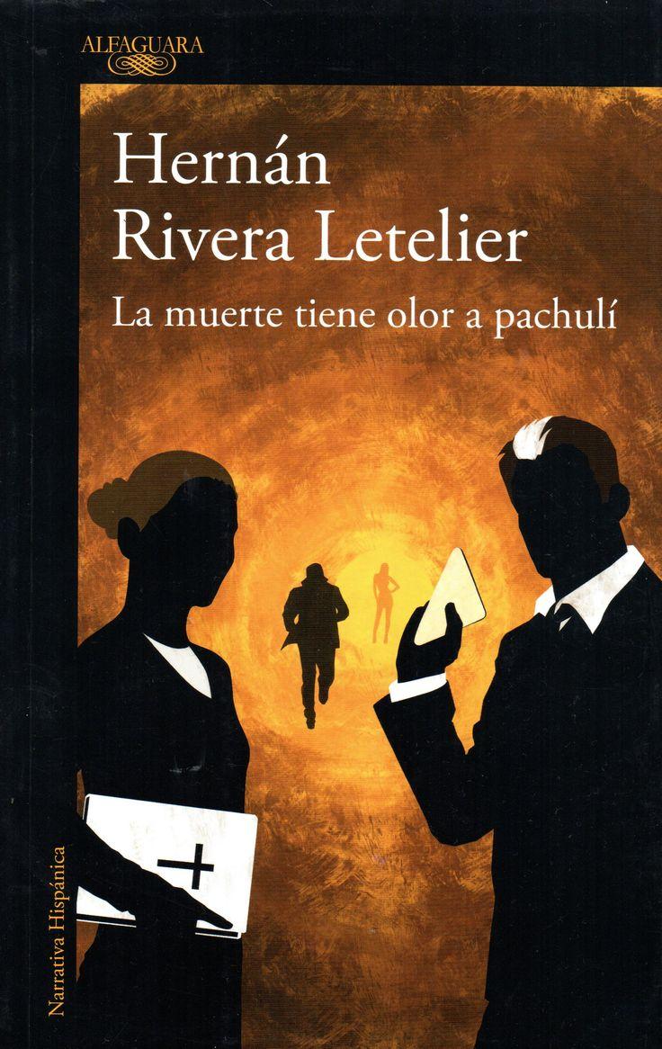 La muerte tiene olor a pachulí. 2° de zaga el Tira Gutiérrez y hermana Tegualda.  Hernán Rivera Letelier (1950).