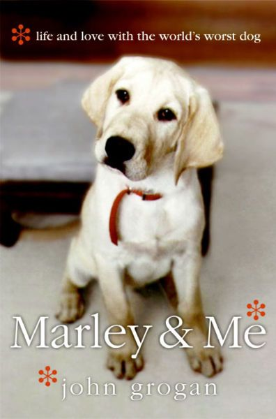 marley and me: Worth Reading, Book Worth, Johngrogan, Movie, Dogs Lovers, Favorite Book, John Grogan, Worst Dogs, Marley And Me