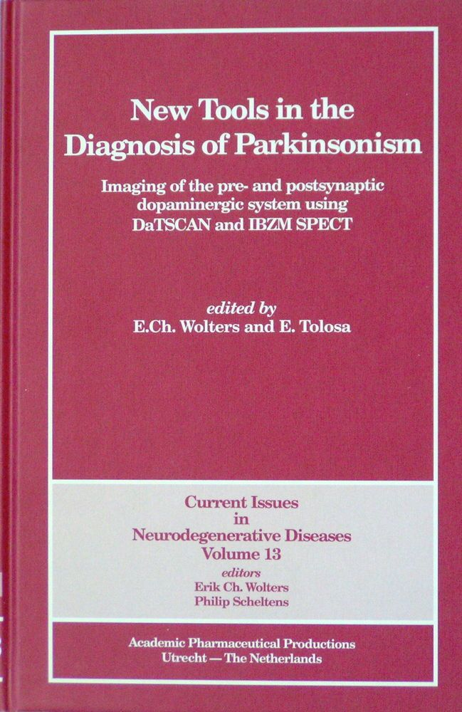 New Tools in the Diagnosis of Parkinsonism DaTSCAN and IBZM SPECT E.Ch. Wolters
