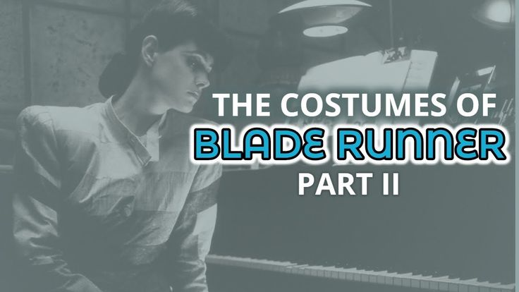 The Costumes of Blade Runner Part II - The Replicants