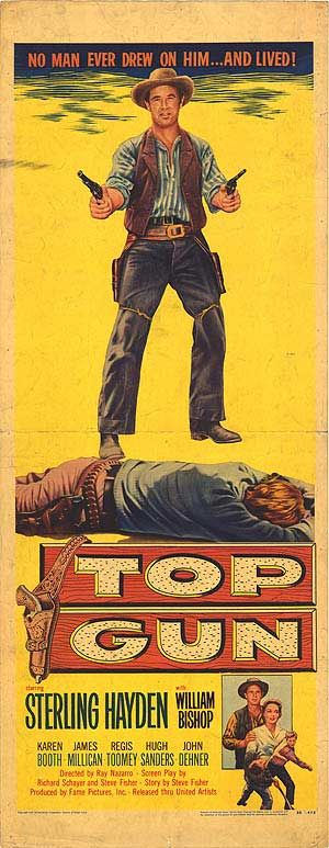 Top Gun is a 1955 Western about an ex-gunslinger (Sterling Hayden) who arrives in a small town warning of an impending attack by his old gang