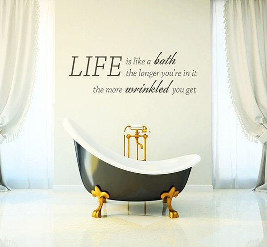 life is like a bath wall sticker home decals by homedecalsuk words to live by pinterest. Black Bedroom Furniture Sets. Home Design Ideas
