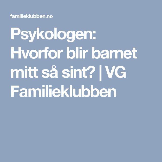 Psykologen: Hvorfor blir barnet mitt så sint? | VG Familieklubben